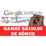 Cupom Adwords 150,00 Reais Anúncios Google Pesquisa Boleto