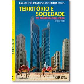 Território E Sociedade No Mundo Globalizado - Volume Único