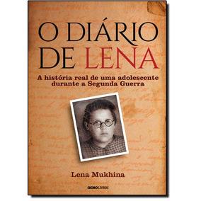 Livro - Dirio De Lena, O - A Histria Real De Uma Adolescente