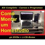 Como Montar Seu Home Studio (kit Completo C/ 42 Mídias)