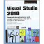 Visual Studio 2010:desarrollo De Aplicaciones Web Con C#4 Do