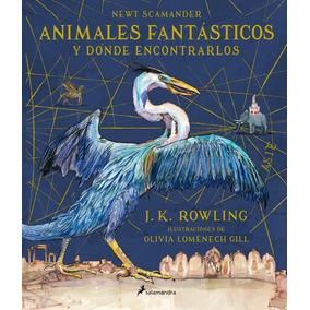 Animales Fantásticos Y Dónde Encontrarlos Edición Ilustrada