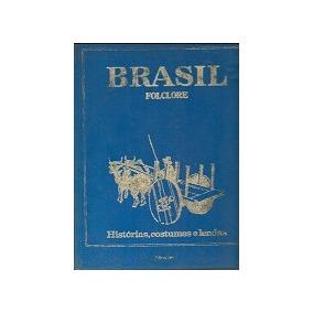 Brasil Folclore Histórias Costumes E Lendas Vol 1 - Ed. Tres