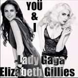 You And I De Lady Gaga Con Elizabeth Gillies