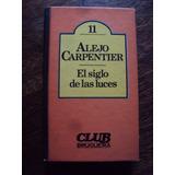 Alejo Carpentier El Siglo De Las Luces Tapas Duras