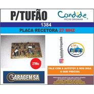 Tufão 1384 - Garagem Sa  - Placa Receptora 7.2v   27mhz