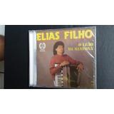Cd Elias Filho ( O Leão Da Sanfona ) - Lacrado De Fábrica !