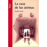 La Casa De Las Animas ( Emilio Saad )