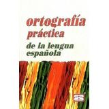 Diccionarios Ortografia Practica De La Lengua Espanola Auto