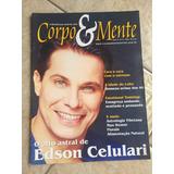 Revista Corpo E Mente Edson Celulari N°11 Ano 2000