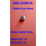 Peça Abu Garcia (tampa Da Unha) Carretilha Kalex 50 51 60 61