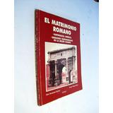 El Matrimonio Romano. Felix Hernandez Y Ximena Pulgar