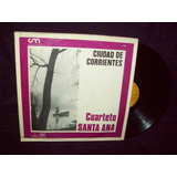 Cuarteto Santa Ana Vinilo Lp Ciudad De Corrientes