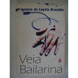 Veia Bailarina Ignacio De Loyola Brandão