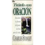 Libro Digital Trátelo Con Oración De Charles Stanley