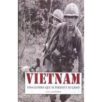 Libro Vietnam Una Guerra Que Se Gano Y Se Perdio
