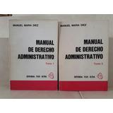 Manual Derecho Administrativo. 2 Tomos. Manuel María Diez