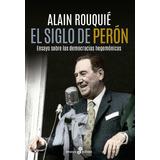El Siglo De Peron - Alain Rouquie