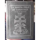 La Santa Cruz De Caravaca Tesoro De Oraciones