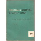 Bibliografía Argentina De Artes Y Letras Nº 19 1963