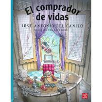 Comprador De Vidas - Jose Antonio Del Cañizo / Fondo De Cult