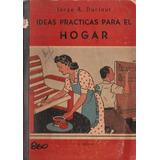 Ideas Practicas Para El Hogar Jorge Duclout