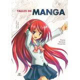 Camilo Otaku - Taller De Manga. Técnicas, Trucos Y Proyectos