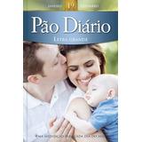 Pão Diário - Letra Grande - Família - Volume 19