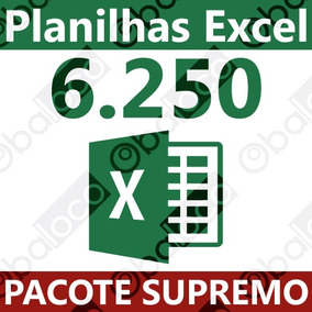 Planilhas Excel Editáveis - Envio Download - Pacote Supremo