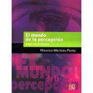 El Mundo De La Percepción - Maurice Merleau-ponty