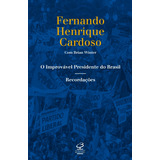 Improvavel Presidente Do Brasil, O - 1º Ed. 2013