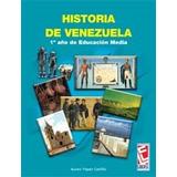 Historia De Venezuela 1er Año / Aureo Yepez Castillo