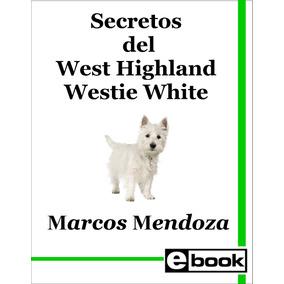 West Highland Westie - Libro Adiestramiento Cuidado Canino