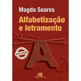 Alfabetizacao E Letramento Contexto De Soares Magda
