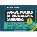 Jaime Nisnovich - Manual Practico Instalaciones Sanitarias 1
