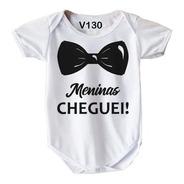 Roupa De Bebê Frase Engraçada Meninas Cheguei V130
