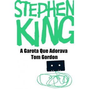 A Garota Que Adorava Tom Gordon Stephen King