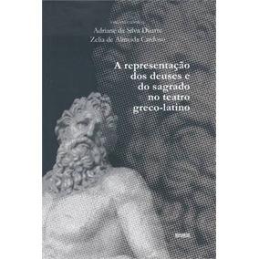 Representaçao Dos Deuses E Do Sagrado No Teatro Greco-latin