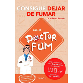 Pack Consigue Dejar De Fumar Con El Doctor Fum: Utiliza El M