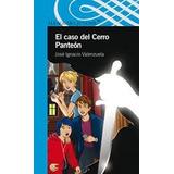 El Caso Del Cerro Panteon Alfaguara Infantil