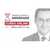 Curso Gerenciando A Ansiedade - Augusto Cury (lanç. 2017)