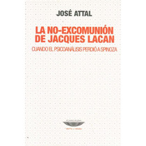 La No-excomunion De Jacques Lacan - Attal, Jose