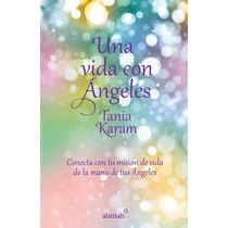 Una Vida Con Angeles - Tania Karam + Regalo
