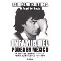 Infamia Del Poder En Mexico, Laureano Brizuela