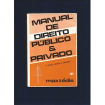 Manual Do Direito Público & Privado - Max & Édis - Fj.jr