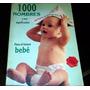 1000 Nombres Y Su Significado Para El Futuro Bebé