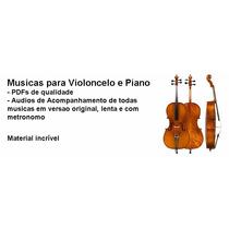 Violoncelo - Material Em Pdf E Acompanhamento Em Piano