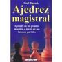 Libro, Ajedrez Magistral De Guil Russek.