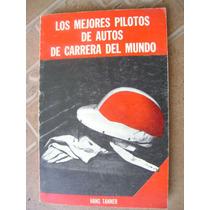 Los Mejores Pilotos De Autos De Carrera Del Mundo. H. Tanner