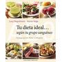 Tu Dieta Ideal... Según Tu Grupo Sanguíneo Karen Vago